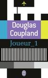 Douglas Coupland - Joueur_1 - Ce qu'il adviendra de nous.