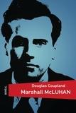 Douglas Coupland - Marshall McLuhan.