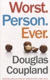 Douglas Coupland - Worst Person Ever.