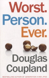 Douglas Coupland - Worst Person Ever.