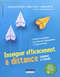 Douglas Fisher et Nancy Frey - Enseigner efficacement, à distance comme à l'école - Conseils et stratégies pour favoriser l'engagement et l'apprentissage.