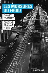 Douglas Graham Purdy et Thomas O'Malley - Les Morsures du froid.