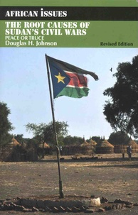 Douglas-H Johnson - The Root Causes of Sudan's Civil Wars - Peace or Truce.