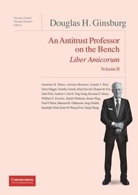 Nicolas Charbit - Douglas H. Ginsburg Liber Amicorum Vol. II - An Antitrust Professor on the Bench.