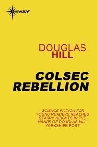Douglas Hill - Colsec Rebellion.