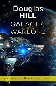 Douglas Hill - Galactic Warlord.