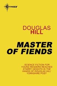 Douglas Hill - Master of Fiends.