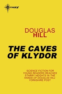 Douglas Hill - The Caves of Klydor.