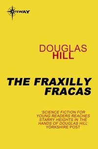Douglas Hill - The Fraxilly Fracas.