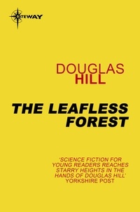 Douglas Hill - The Leafless Forest.