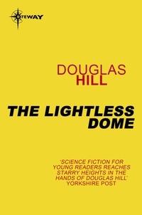 Douglas Hill - The Lightless Dome.
