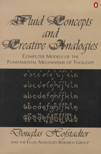 Fluid Concepts and Creative Analogies. Computer Models of the Fundamental Mechanisms of Thought.pdf