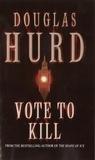 Douglas Hurd - Vote To Kill.