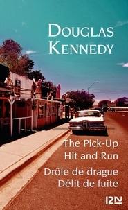 Douglas Kennedy - Drôle de drague et Délit de fuite.