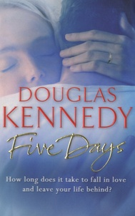 Douglas Kennedy - Five Days.