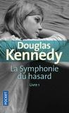 Douglas Kennedy - La symphonie du hasard Tome 1 : .