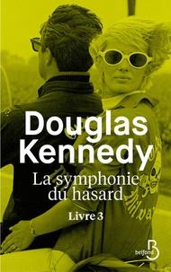 Douglas Kennedy - La symphonie du hasard Tome 3 : .