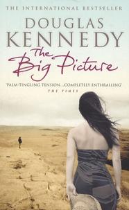 Télécharger des livres google books The Big Picture par Douglas Kennedy en francais DJVU 9780349117386