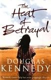 Douglas Kennedy - The Heat of Betrayal.
