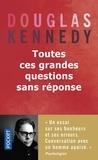 Douglas Kennedy - Toutes ces grandes questions sans réponse.