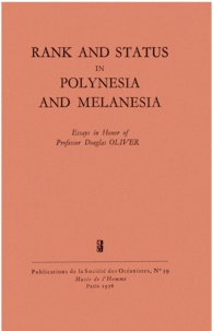 Douglas l. Oliver - Rank and Status in Polynesia and Melanesia - Essays in honor of professor Douglas Oliver.