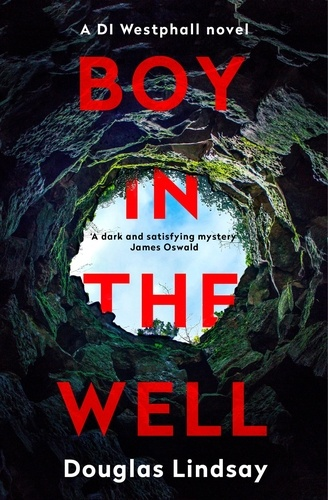 Boy in the Well. A Scottish murder mystery with a twist you won't see coming (DI Westphall 2)