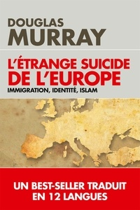 Douglas Murray - L'étrange suicide de l'Europe.
