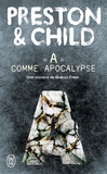 Douglas Preston et Lincoln Child - A comme Apocalypse.