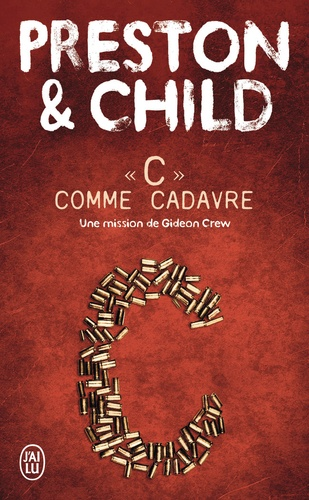 Douglas Preston et Lincoln Child - C comme cadavre.