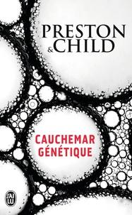 Douglas Preston et Lincoln Child - Cauchemar génétique.