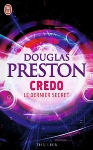 Douglas Preston - Credo - Le dernier secret.