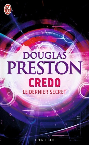 Douglas Preston - Credo - Le dernier secret.