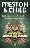 Douglas Preston et Lincoln Child - Descente en enfer.