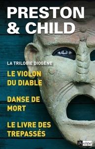 Douglas Preston et Lincoln Child - La Trilogie Diogène - Trois enquêtes de l'inspecteur Pendergast - Le Violon du diable, Danse de mort, Le Livre des trépassés.