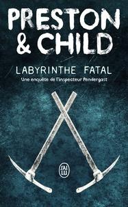 Douglas Preston et Lincoln Child - Labyrinthe fatal.