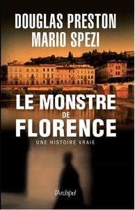 Douglas Preston et Mario Spezi - Le monstre de Florence - Une histoire vraie.