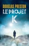 Douglas Preston - Le projet K.