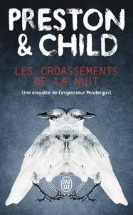 Douglas Preston et Lincoln Child - Les croassements de la nuit.