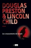 Douglas Preston et Lincoln Child - Les croassements de la nuit.