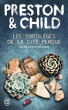 Douglas Preston et Lincoln Child - Les sortilèges de la cité perdue.