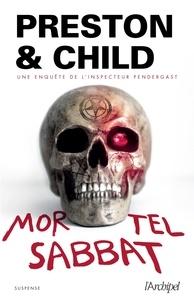 Douglas Preston et Lincoln Child - Mortel sabbat.