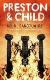 Douglas Preston et Lincoln Child - Noir sanctuaire.