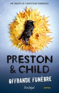 Douglas Preston et Lincoln Child - Offrande funèbre.