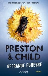Télécharger des livres audio gratuitement Offrande funèbre par Douglas Preston, Lincoln Child 9782809826739 (Litterature Francaise) MOBI PDB ePub