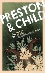 Douglas Preston et Lincoln Child - Relic.