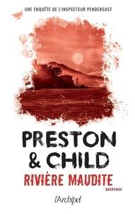 Douglas Preston et Lincoln Child - Rivière maudite.