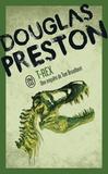 Douglas Preston - T-Rex.