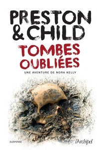 Douglas Preston et Lincoln Child - Tombes oubliées.