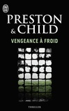 Douglas Preston et Lincoln Child - Vengeance à froid.