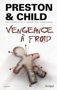 Douglas Preston et Lincoln Child - Vengeance à froid.